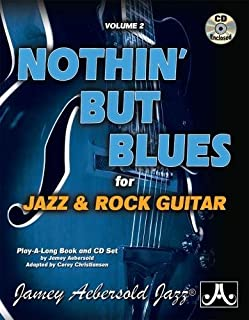 Volume 2: Nothin' But Blues for Jazz & Rock Guitar (with free Audio CD): For Jazz & Rock Guitar, Book & CD (Jamey Aebersold Play-A-Long Series)