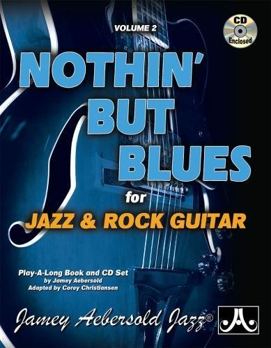 Jamey Aebersold Jazz -- Nothin' but Blues, Vol 2: For Jazz & Rock Guitar, Book & CD (PlayAlong)