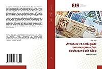Aventure et ambiguïté romanesques chez Boubacar Boris Diop: Oralittérature