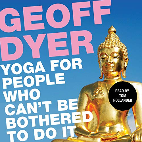 Yoga for People Who Can't Be Bothered to Do It audiobook cover art