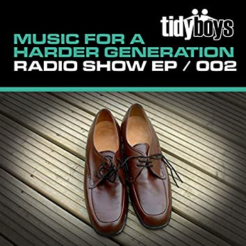 Music For A Harder Generation: Radio Show EP 002