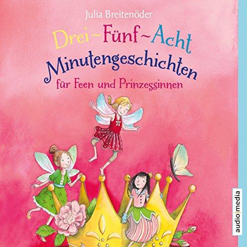 Drei-Fünf-Acht-Minutengeschichten für Feen und Prinzessinnen Titelbild