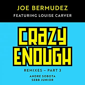 Crazy Enough: Remixes, Pt. 3 (feat. Louise Carver)