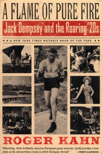 A Flame of Pure Fire: Jack Dempsey and the Roaring '20s (Harvest Book)