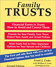 Family Trusts : Financial Errors in Trusts, How to Avoid and Correct Them, Provide for Your Family, Save Taxes, Protect Your Assets and Avoid Probate (Second Edition)