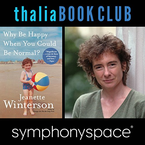 Thalia Book Club: Jeanette Winterson, Why Be Happy When You Could Be Normal? audiobook cover art
