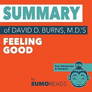 Summary of David D. Burns, M.D.'s Feeling Good: Key Takeaways & Analysis audiobook cover art