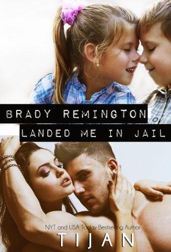 Ebook Brady Remington Landed Me In Jail By Tijan
