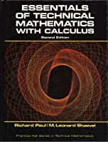 Essentials of technical mathematics with calculus (Prentice-Hall series in technical mathematics) 0132891999 Book Cover