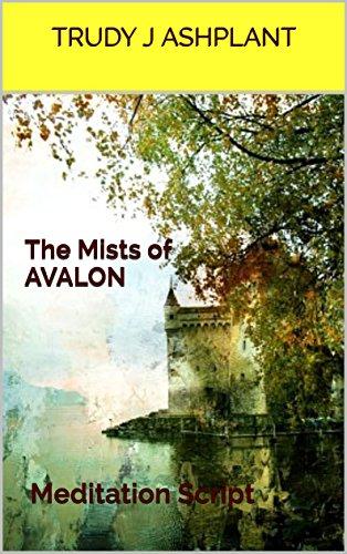 The Mists of AVALON: Meditation Script (English Edition)