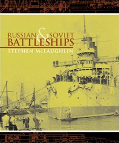Russian and Soviet Battleships