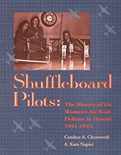 Shuffleboard Pilots: The History of the Women's Air Raid Defense in Hawaii 1941 1945