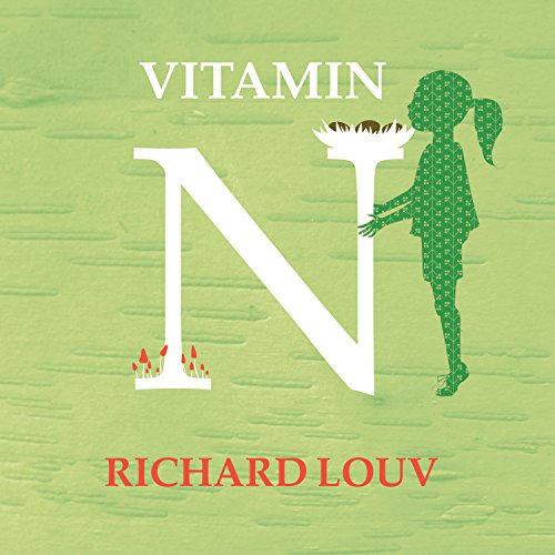 Vitamin N Audiobook By Richard Louv cover art