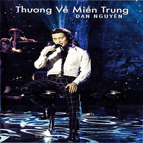 Đan Nguyên - Thương Về Miền Trung (LIVESHOW DVD)