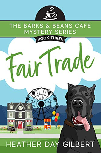 Fair Trade (Barks & Beans Cafe Cozy Mystery Book 3) by [Heather Day Gilbert]