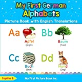 My First German Alphabets Picture Book with English Translations: Bilingual Early Learning & Easy Teaching German Books for Kids: 1 (Teach & Learn Basic German Words for Children)