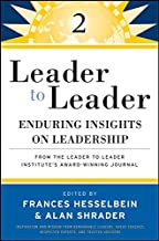 Leader to Leader 2: Enduring Insights on Leadership from the Leader to Leader Institute's Award Winning Journal