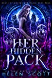 Her Hidden Pack (House of Wolves and Magic Book 4) (Kindle Edition)