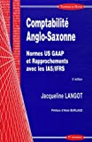 Comptabilite Anglo-Saxonne - Normes US GAAP et Rapprochements avec les IAS/IFRS