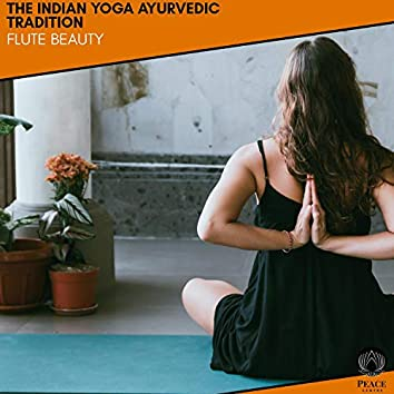 The Indian Yoga Ayurvedic Tradition - Flute Beauty