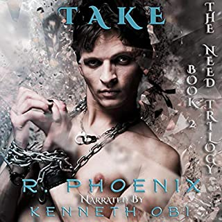 Take: A Dark Taboo Tale     The Need Trilogy, Book 2              By:                                                                                                                                 R. Phoenix                               Narrated by:                                                                                                                                 Kenneth Obi                      Length: 3 hrs and 22 mins     16 ratings     Overall 4.8
