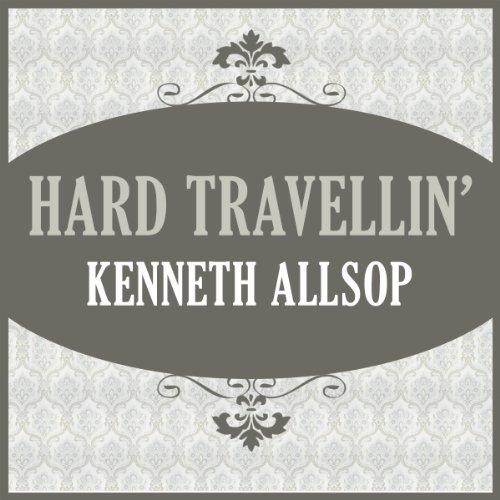 Hard Travellin' audiobook cover art