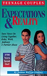 Teenage Couples—Expectations & Reality: Teen Views on Living Together, Roles, Work, Jealousy & Partner Abuse (Teen Pregnancy and Parenting series) : Jeanne Warren Lindsay