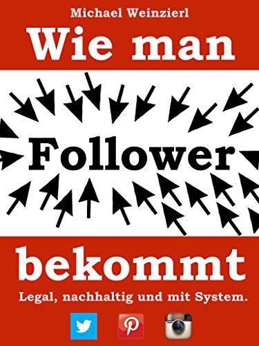 Wie man Follower bekommt │Nachhaltig und organisch Follower, Fans und Likes gewinnen ohne sie kaufen zu müssen │Instagram, Pinterest, Twitter & Facebook │Einfache Tricks & Tipps, die funktionieren