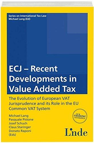 ECJ - Recent Developments in Value Added Tax: Schriftenreihe IStR Band 84 (Schriftenreihe zum Internationalen Steuerrecht)