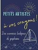 Petits artistes, à vos crayons!: Cahier de graphisme pour enfants de 3 à 5 ans, 30 images amusantes pour apprendre à tracer et dessiner avec précision. 67 pages : 21,95 x 27,94 cm