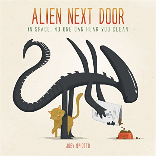 Alien Next Door: In Space, No One Can Hear You Clean