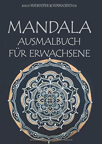 Mandala Ausmalbuch für Erwachsene: Malbuch für Erwachsene zum Entspannen und Stress abbauen. Über 100 Mandalas für kreative Meditation, mehr Ruhe, ... Ausgeglichenheit (Mandala Malbuch, Band 4)