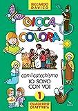 Gioca e colora con il catechismo «Io sono con voi». Quaderno di attività (Vol. 1)