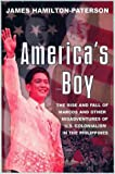 America's Boy: A Century of United States Colonialism in the Philippines