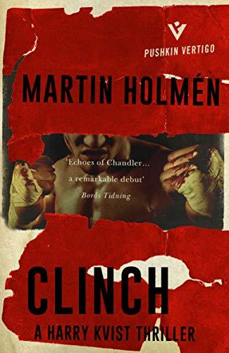 Clinch: The Stockholm Trilogy: Volume One (Pushkin Vertigo)
