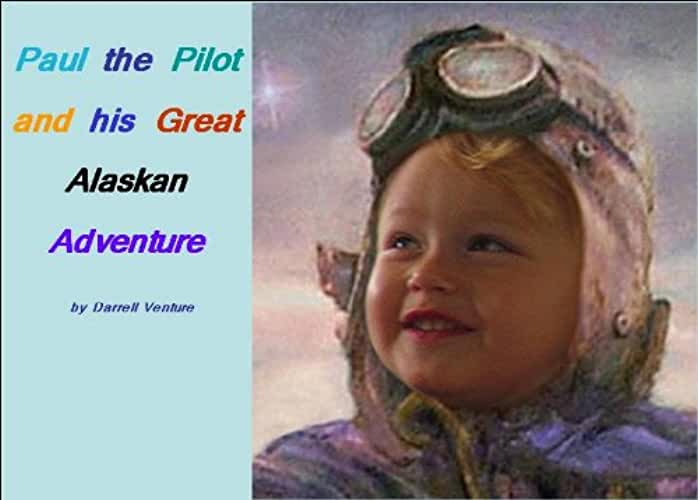 Paul the Pilot and His Great Alaskan Adventure (English Edition)