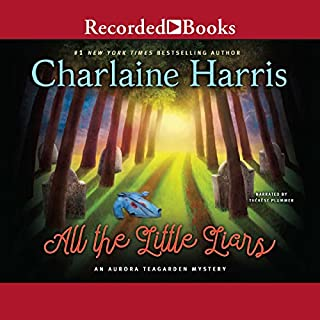 All the Little Liars                   By:                                                                                                                                 Charlaine Harris                               Narrated by:                                                                                                                                 Therese Plummer                      Length: 7 hrs and 51 mins     833 ratings     Overall 4.4