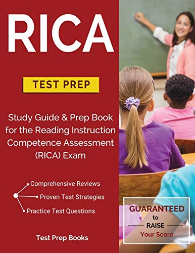 Rica Test Prep Study Guide Prep Book For The Reading Instruction Competence Assessment Rica Exam