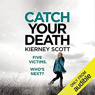 Catch Your Death                   By:                                                                                                                                 Kierney Scott                               Narrated by:                                                                                                                                 Amy Finegan                      Length: 7 hrs and 45 mins     Not rated yet     Overall 0.0
