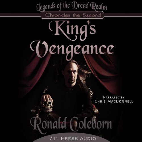 King's Vengeance     Legends of the Dread Realm: Chronicles the Second              By:                                                                                                                                 711 Press,                                                                                        Ronald Coleborn                               Narrated by:                                                                                                                                 Chris Macdonnell                      Length: 2 hrs and 31 mins     1 rating     Overall 3.0