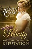 Felicity and the Damaged Reputation: A witty,...