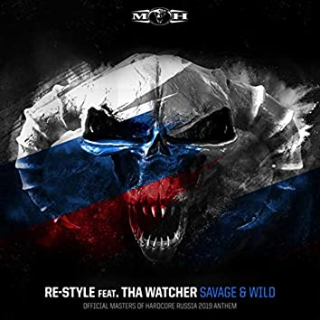 Savage & Wild (Official Masters of Hardcore Russia 2019 Anthem)