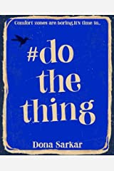 #DoTheThing: Because comfort zones are boring Paperback