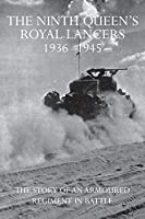 The Ninth Queen's Royal Lancers 1936-1945: The Story of an Armoured Regiment in Battle