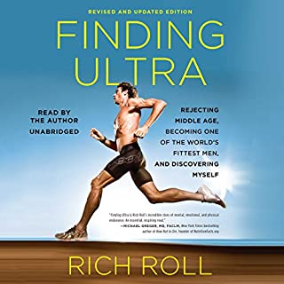 Finding Ultra     Revised and Updated Edition              Written by:                                                                                                                                 Rich Roll                               Narrated by:                                                                                                                                 Rich Roll                      Length: 9 hrs and 44 mins     132 ratings     Overall 4.7