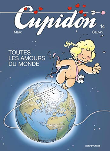 Cupidon, tome 14 : Toutes les amours du monde