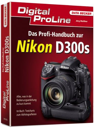 Digital ProLine: Das Profihandbuch zur Nikon D300s