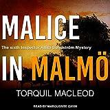 Malice in Malmö: Inspector Anita Sundström Series, Book 6