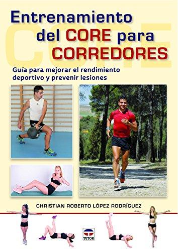 Entrenamiento del core para corredores : guía para mejorar el rendimiento deportivo y prevenir lesiones