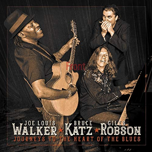 Journey To The Robson Of The Blues, Hoes Louis Walker, Bruce Katz &Giles